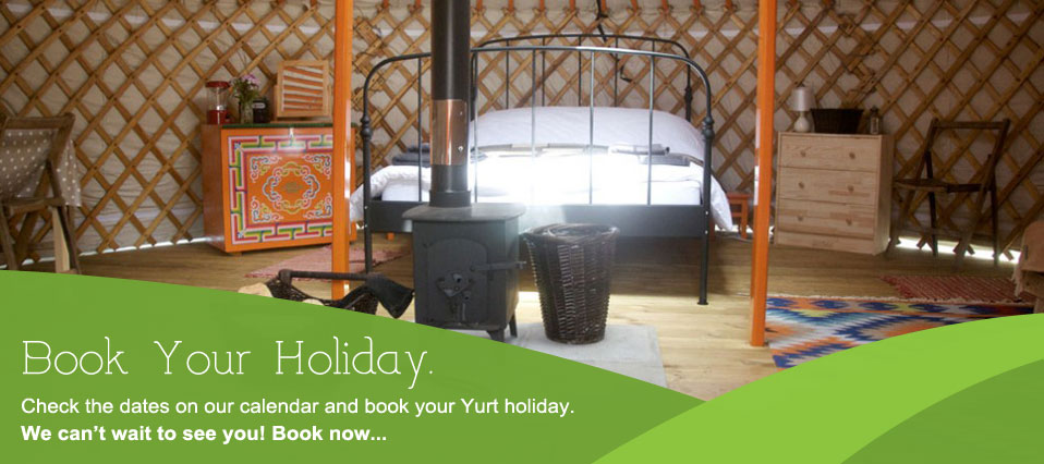 Book your Yurt Holiday. Check the dates on the calendar and book today.